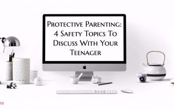 Protective Parenting: 4 Safety Topics To Discuss With Your Teenager